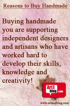 Buying handmade you are supporting...