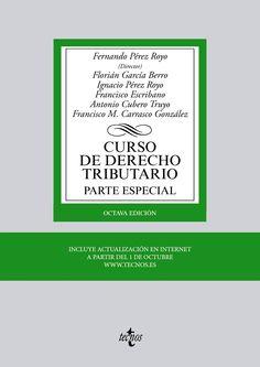 Curso de derecho tributario. Parte especial / Fernando Pérez Royo (director).   8ª ed.    Tecnos, 2014.