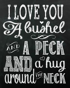 I love you a bushel and a peck, INSTANT DOWNLOAD, 8x10 & 4x6 chalkboard art print, printable art, typography, love, family, kids, subway art on Etsy, $5.00