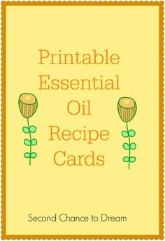 Second Chance to Dream: Printable Essential Oil Recipe Cards #printables #health #essentialoils