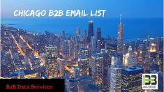 B2B Chicago Email List | B2B Data Services   B2B Data Services helps you in doing as such with the Chicago B2B Email List. By utilizing our extensive and exact list you can without much of a stretch drop into the inboxes of your prospects and draw in them with fortifying and provocative promotions. #best #chicago #b2b #email #mailing #list