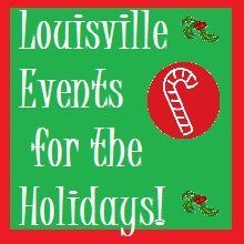 Complete list of family-friendly events in Louisville for the Holidays 2012