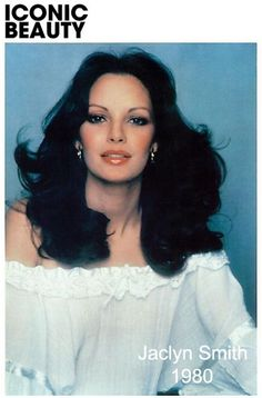 Jaclyn Smith. Iconic Beauty