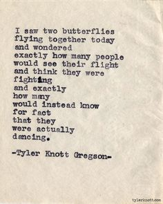 And those seen dancing were thought to be crazed by those who could not hear the music [Typewriter Series Tyler Knott Gregson] Favorite Quotes, Best Quotes, Love Quotes, Inspirational Quotes, Crush Quotes, Beautiful Poetry, Beautiful Words, Typewriter Series, Pretty Words