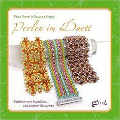 Perlen im Duett: Fädeleien mit SuperDuos und anderen Glasperlen: Amazon.de: Petra Tismer, Susanne Engels: Bücher
