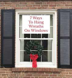 7 Ways To Hang Wreaths On Windows Wondering how to hang Christmas wreaths on exterior windows? Here's easy tips for how to hang a wreaths on outside windows for various window types. Christmas Wreaths For Windows, Christmas House Lights, Christmas Decorations For The Home, Christmas Porch, Holiday Wreaths, Xmas Decorations, Christmas Ideas, Wreaths In Windows, Exterior Christmas Lights