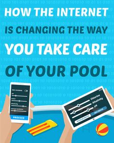 How the Internet is Changing The Way You Take Care of Your Pool