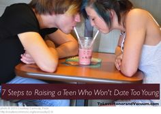 7 Steps to Raising a Teen Who Won't Date Too Young | To Love, Honor and Vacuum