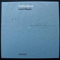 Zsófia Boros   Local Objects   ECM New Series 2498