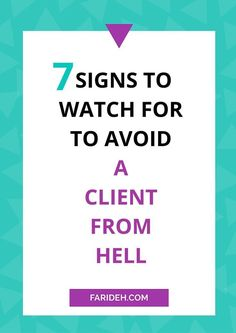 7 signs to watch for to avoid a client from hell - Farideh Ceaser