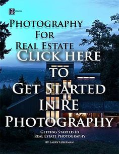 So You Want To Be A Real Estate Photographer