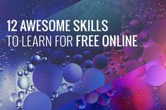 12-awesome-skills-to-learn-for-free-online - Learn a Language, Speed Reading, Guitar, Psychology, Coding, Yoga, Drawing, Mobile Game Making, Public Speaking, Photography, Photoshop, Learn to Negotiate - links for the free 'classes'