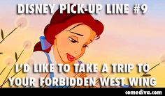 Disney Pick-Up Lines - Comediva Disney Pick Up Lines, Pick Up Lines Cheesy, Pickup Lines, Beauty And The Beast, Nerdy, Quotes, Pick Up Lines, Quotations, Quote