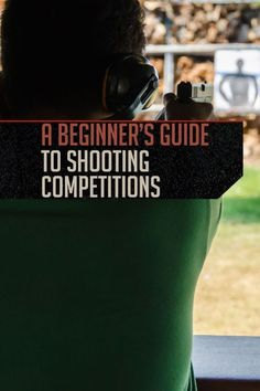 Shooting Competitions for Beginners by Gun Carrier at http://guncarrier.com/shooting-competitions-for-beginners