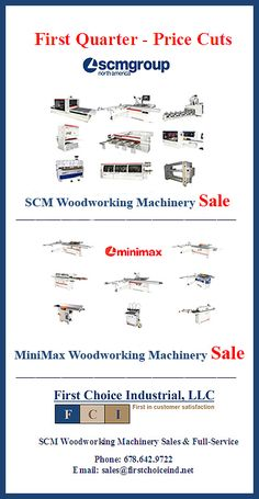 2017 – 1st Quarter – Price Cuts for Select SCM Woodworking Machinery from First Choice Industrial – http://firstchoiceind.net/blog/?p=25121  2017 – 1st Quarter Value Pricing for Select MiniMax Woodworking Machinery from First Choice Industrial – http://firstchoiceind.net/blog/?p=25153