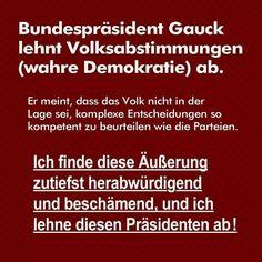 Sticker, Button, Flyer, Handzettel, Protest, Revolution, Demonstration, wahre Worte, Befreiung, Freiheit, Europa, Deutschland           was Wäre demokratischer als das Volk entscheiden zu lassen und zwar bei allem....wenn mal alle wählen würden!!!!