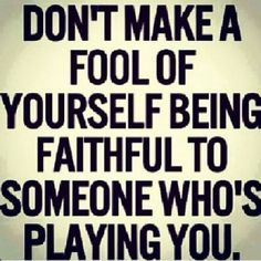 Discover and share Played Like A Fool Quotes. Explore our collection of motivational and famous quotes by authors you know and love. Fool Quotes, Wisdom Quotes, True Quotes, Great Quotes, Words Quotes, Quotes To Live By, Inspirational Quotes, Motivational, Stupid Quotes