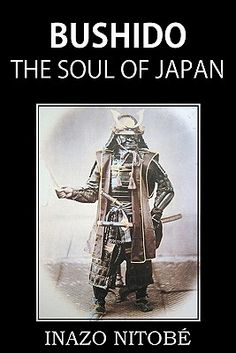 Bushido the Soul of Japan Nitobe Inazo-