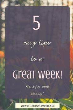 Tips for a Great Week! Check out ways to help Monday morning be not as bad!