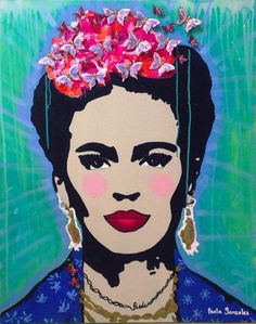 Frida Kahlo art by Artist Paola Gonzalez. Facebook: PaolaGonzalezArt Www.paolagonzalez.com.mx