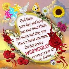 Wednesday Blessing To You All! Wednesday Blessing To You All! Wednesday Morning Greetings, Wednesday Hump Day, Blessed Wednesday, Happy Wednesday Quotes, Good Morning Wednesday, Have A Blessed Day, Wednesday Prayer, Friday Morning, Sunday