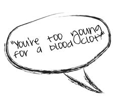 Ever heard that when telling someone you had a blood clot? We can relate. More about the ins & outs of DVT from another survivors perspective.