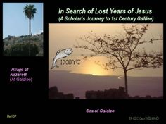 In Search of Lost Years of Jesus_A Scholars Journey to First Century Galilee     In Roman times, Province of Judea was divided into Judea, Samaria, & Galilee. Herod Antipas, son of Herod the Great, ruled Galilee as tetrarch...