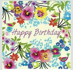 Happy Birthday Images for Her Happy Birthday Flowers Images, Birthday Images For Her, Happy Birthday Floral, Happy Birthday Pictures, Birthday Blessings, Birthday Wishes Quotes, Happy Birthday Messages, Happy Birthday Greetings, Happy Birthday Wishes For Her