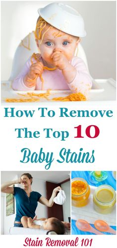 Babies are cute but messy. Here's how to remove the top 10 types of baby stains. {on Stain Removal 101}