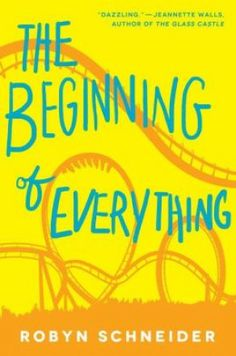 The Beginning of Everything: Young Adult with Heart