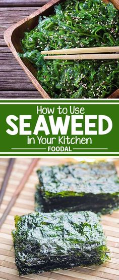 Most of us are familiar with seaweed from enjoying sushi – but that�s just the tip of its culinary applications. Rich in nutrients, this marine superfood is right at home in the kitchen, as well as at the beach! Find all the details on how to use and bene