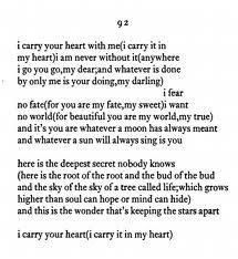 I carry your heart with me(I carry it in my heart)by E. E. Cummings.