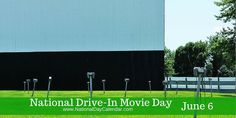 NATIONAL DRIVE-IN MOVIE DAY – June 6
