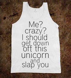 Me? Crazy?