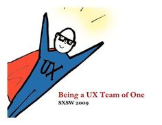 Being a UX team of one by Leah Buley