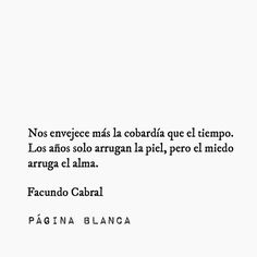 True Quotes, Book Quotes, Words Quotes, Wise Words, Spanish Phrases, Spanish Quotes, Meaningful Quotes, Inspirational Quotes, Some Good Quotes