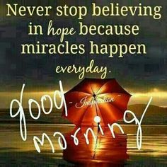 Never Stop Believing In Hope Pictures, Photos, and Images for Facebook, Tumblr, Pinterest, and Twitter