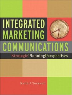 Integrated Marketing Communications: Strategic Planning Perspectives de Keith J. Tuckwell http://www.amazon.ca/dp/0131405381/ref=cm_sw_r_pi_dp_7.G2ub0TT65EE