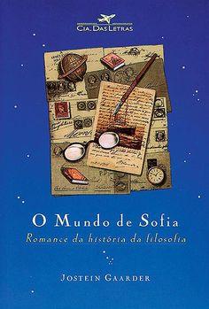 O Mundo de Sofia-Me apaixonei por este livro!Ele é cheio de história,arte e argumentação!qualquer um que ler vai adorar pois ele serve para todas as idades!
