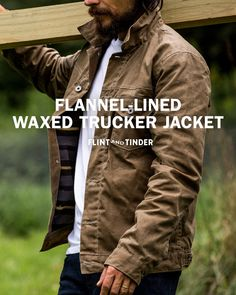 Flint and Tinder: Flannel-Lined Waxed Trucker Jacket Mens Wax Jackets, Mens Outdoor Jackets, Outdoor Men, Mens Outdoor Fashion, Mens Outdoor Clothing, Men's Leather Jacket, Vintage Leather Jacket, Jacket Men, Shirt Jacket