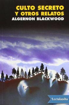 Pese a que ALGERNON BLACKWOOD (1869-1951) nunca se sintiera propiamente integrado dentro del género, lo cierto es que ocupa por derecho propio un lugar destacado dentro del panorama de la literatura fantástica y de terror del siglo XX. El presente vol...