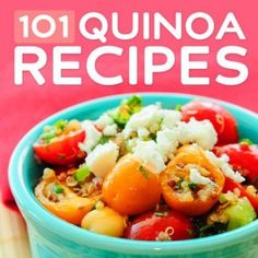 101 Healthy Quinoa Recipes for Every Meal