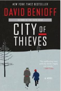 Book Review: City of Thieves by David Benioff   Man of la Book