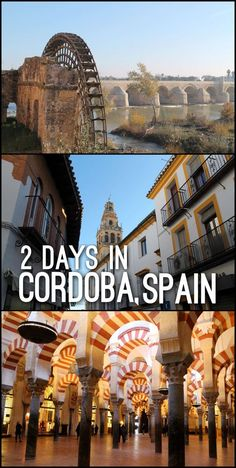 Here's how we spent 2 days in Cordoba, Spain, one of the most beautiful cities in Andalusia, Southern Spain.
