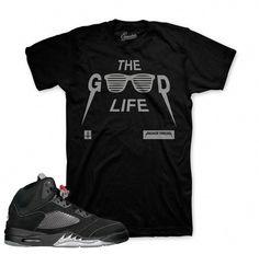 6d43224855c Shirt to match you Jordan Retro 5 black metallic silver. ST Clothing - Good  Life Shirt Cotton -Fits True To Size -Matches Jordan 5 Black Metallic