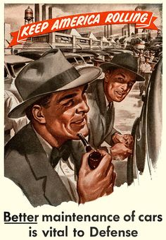 'Keep America Rolling!' ~ WWII era car poster linked to war defense, ca. Vintage Advertisements, Vintage Ads, Vintage Posters, Retro Ads, Vintage Items, Patriotic Posters, Ww2 Propaganda Posters, Poster Ads, Movie Posters