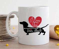 I love You This Much Doxen Dachshund  Mug-Wiener Dog- Gift for Dachshund Lovers -Gift for Doxie Lovers-Gift for doxen Lovers-Valentine Doxie by MysticCustomDesignCo on Etsy