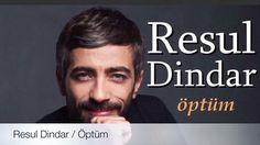 Resul Dindar - Öptüm 2017 ( single) - YouTube