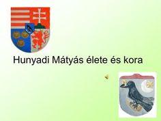 Hunyadi Mátyás élete és kora. Mátyás királyról Élt: 1443. február 23-tól 1490. április 6-ig. Magyarországon 1458-1490 között uralkodott, 1469-től cseh. Ppt, Beach Mat, Diy And Crafts, Outdoor Blanket, Education, Destinations, Drawing S, Viajes, Onderwijs