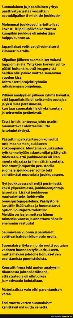 Suomalainen ja japanilainen yritys päättivät järjestää... - HAUSK.in Funny Texts, Finland, Make Me Smile, Wisdom, Humor, Words, Memes, Quotes, Bitter